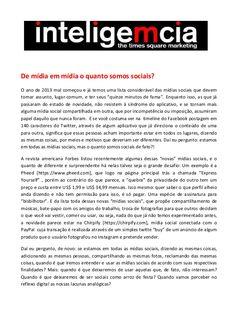 Artigo: De mídia em mídia o quanto somos sociais?   Fonte: Portal InteligeMcia, por Tatiana Pereira
