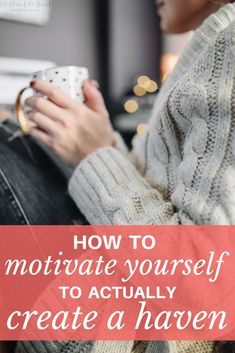 Secrets to help me create a haven in my home!