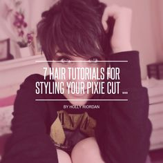 7 Hair #Tutorials for Styling Your Pixie Cut ... - Hair
