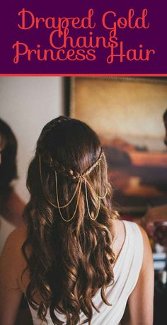 Draped Gold Chains Princess Hair | 26 DIY Hairstyles Fit For A Princess