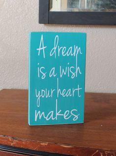 Turquoise and White Disney A Dream Is A Wish Your Heart Makes Painted Wood Sign on Etsy Pallet Art, Pallet Signs, Painted Wood Signs, Wooden Signs, Poster Disney, Craft Projects, Projects To Try, Stencils, Diy Canvas