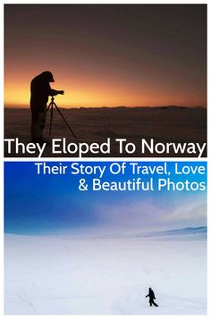 I interviewed a young travelling couple that ran off to Norway and eloped.