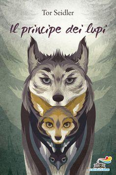 Il principe dei lupi di Tor Seidler | Libri | Edizioni Piemme