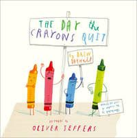 Carole's Chatter: The Day The Crayons Quit by Drew Daywalt (Pictures by Oliver Jeffers) Oliver Jeffers, Toddler Books, Childrens Books, Drew Daywalt, Crayola, Preschool Books, Children Activities, Baby Activities, Writing Activities