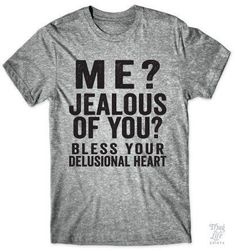 Me? Jealous of you? Bless your delusional heart! #FitnessWear