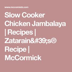 Slow Cooker Chicken Jambalaya | Recipes | Zatarain's® Recipe | McCormick