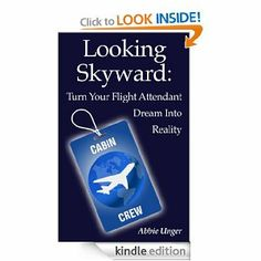 Looking Skyward: Turn Your Flight Attendant Dream Into Reality was written by an airline insider with years of experience as an international flight attendant, an FAA certified instructor, and a check flight attendant. Abbie has answered hundreds of questions for aspiring flight attendants and now her answers are available to you.
