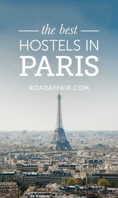 Traveling on a budget? Here is a list of the best hostels in Paris.