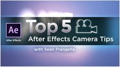 Top 5 After Effects Camera Tips to create better camera animation - motion graphics tutorial