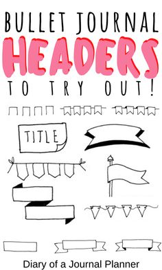 All of the best headers and banners you need to try out in next month's bullet journal! Bullet Journal Headers And Banners, Bullet Journal Layout Templates, Bullet Journal Contents, Bullet Journal Banner, Bullet Journal Printables, Bullet Journal For Beginners, Bullet Journal Hacks, Bullet Journal How To Start A, Bullet Journals