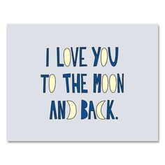 I Love You To The Moon And Back Card http://shop.nylon.com/collections/whats-new/products/i-love-you-to-the-moon-and-back-card #NYLONshop