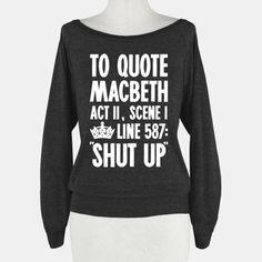 To Quote Macbeth Shut Up Crewneck Sweatshirt  038bc36e33761