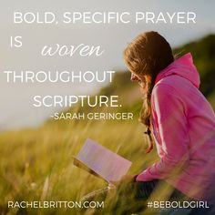 In my current season of big changes, I'm learning to pray boldly.  #BeBoldGirl
