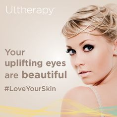 """Have a friend with beautiful eyes? """"Send"""" her this image to let her know it!  #LoveYourSkin #Ultherapy"""