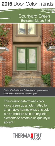 Courtyard Green by Benjamin Moore – one of the front door color trends for 2016 – shown here on two Classic-Craft Canvas Collection doors from Therma-Tru.  #FrontDoor #CurbAppeal #Color  http://www.thermatru.com