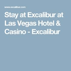 Stay at Excalibur at Las Vegas Hotel & Casino - Excalibur