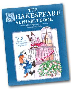 From our friends at Chop Bard - mentioned often | In Your Ear Shakespeare & The (gorgeous!) Shakespeare Alphabet Book