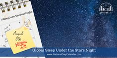 Global Sleep under the Stars Night - August 8th Perseid Meteor Shower, National Day Calendar, World Days, National Days, Sleeping Under The Stars, Outdoor Brands, August 8, Stars At Night, Happy Day
