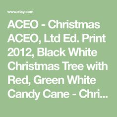 ACEO - Christmas ACEO, Ltd Ed. Print 2012, Black White Christmas Tree with Red, Green White Candy Cane - Christmas Drawing - Teacher Gift © Kylie Fogarty - ACEO Print from Original Archival Indian Ink Drawing ACEO stand for Art Cards, Editions and Originals. They are highly