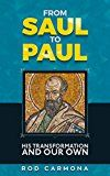 Free Kindle Book -   From Saul to Paul: His transformation and our own Check more at http://www.free-kindle-books-4u.com/religion-spiritualityfree-from-saul-to-paul-his-transformation-and-our-own/
