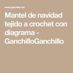Mantel de navidad tejido a crochet con diagrama - GanchilloGanchillo