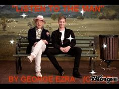 """""""LISTEN TO THE MAN""""  -  BY GEORGE EZRA (COVER)"""
