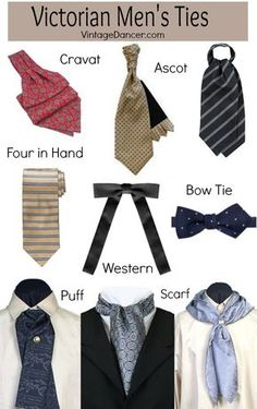 Victorian mens tie styles: Cravat, ascot, bow tie, western tie,  puff , four in hand necktie and scarf. Find these  at Vntagedancer.com/Victorian
