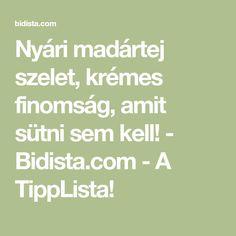 Nyári madártej szelet, krémes finomság, amit sütni sem kell! - Bidista.com - A TippLista!