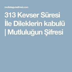 313 Kevser Süresi İle Dileklerin kabulü   Mutluluğun Şifresi