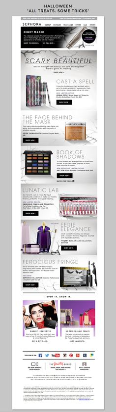 Sephora   Sephora casts a spell on their email program by curating a list of fun products for Halloween and using a spooky design to tie it all together.   Lauryl Kitson, Marketing Consultant Email Marketing Design, Email Design, Web Design, Swipe File, Best Email, Marketing Consultant, Book Of Shadows, Copywriting