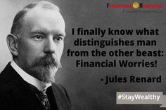 I finally know what distinguishes man from the other beast: Financial Worries!