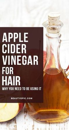Apple Cider Vinegar for Hair: Why You Need to Be Using It