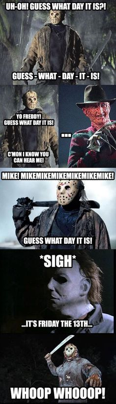 Find images and videos about funny, humor and horror on We Heart It - the app to get lost in what you love. Film Meme, Movie Memes, Funny Memes, Friday The 13th Quotes, Happy Friday The 13th, Weekend Quotes, Morning Quotes, Horror Movies Funny, Scary Movies