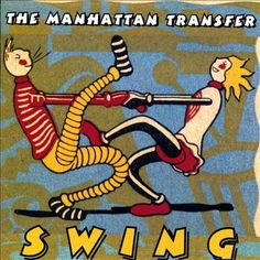 The Manhattan Transfer — Swing