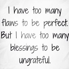 Flaws and blessings