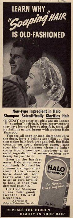 Halo Shampoo, 1942 - Glorify your hair.  Love it.