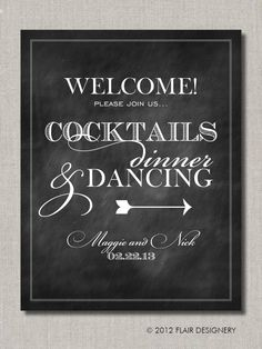 Cocktails Dinner and Dancing Welcome Chalkboard Style Wedding Poster, Table Sign or Guest Book Sign by Flair Designery. $25.00, via Etsy.