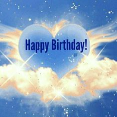 Happy Birthday in heaven Happy Birthday in heaven Birthday Wishes In Heaven, Happy Birthday Quotes For Daughter, Happy Heavenly Birthday, Birthday Blessings, Happy Birthday Images, Happy Birthday Greetings, Dad In Heaven, Happy Anniversary Quotes, Picture Quotes