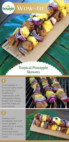 Give kabobs a tropical party twist by replacing traditional ingredients with pineapple pieces, bright red onions, and the meat of your choice.