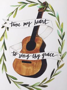 Tune my heart to sing thy grace, watercolor print, guitar, banner, calligraphy…