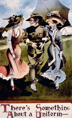 """""""There's Something About a Uniform"""" ~ WWI enlistment postcard, 1917."""