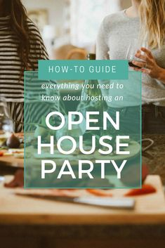 How to Host an Open House Party Guests Will Enjoy by Snappening Cocktail Party Themes, Cocktails For Parties, Open House Parties, House Party, Dinner Party Menu, Dinner Parties, Celebrate Good Times, Music Activities, Throw A Party