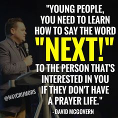 """""""Young people, you need to learn how to say the word """"NEXT!"""" to the person that's interested in you if they don't have a prayer life. Jesus Quotes, Bible Quotes, Bible Verses, Motivational Quotes, Godly Relationship Advice, God Centered Relationship, Christian Motivation, Christian Quotes, Sound Words"""