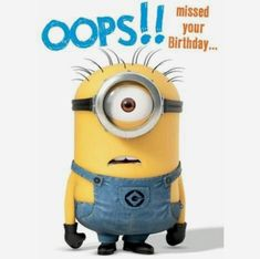 OOPS!! missed your Birthday