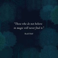 Some inspiration for all the fairytale lovers. Fairy Tale Images, Fantasy Images, Ordinary Lives, Believe In Magic, Roald Dahl, Positive Thoughts, Beautiful Images, Real Life, Verses