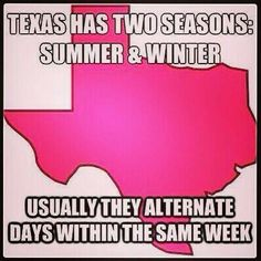 Texas weather summed up. Shes Like Texas, New Orleans, Texas Humor, Texas Funny, Eyes Of Texas, Texas Weather, Only In Texas, Las Vegas, Texas Forever