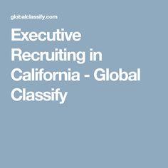 Executive Recruiting in California - Global Classify Executive Recruiters, Newport Beach, California