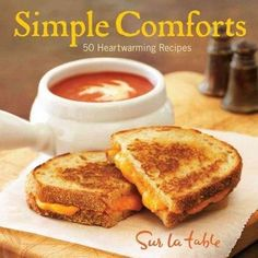Simple Comforts: 50 Heartwarming Recipes