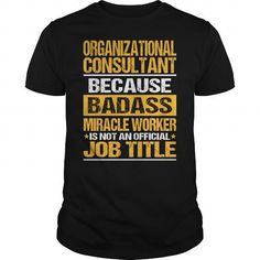 Awesome Tee For Organizational Consultant T-Shirts, Hoodies, Sweatshirts, Tee Shirts (22.99$ ==► Shopping Now!)
