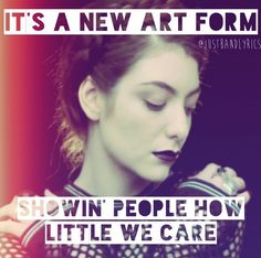 It's a new art form showin' people how little we care
